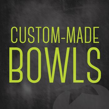 Custom Made Bowls