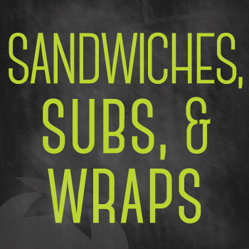Sandwiches, Subs, and Wraps